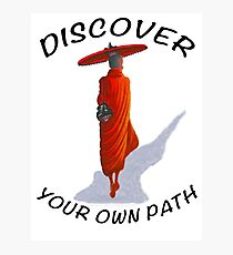 DISCOVER YOUR OWN PATH Photographic Print
