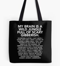 My brain is a wild jungle (monkey monkey underpants) Tote Bag