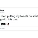 Tweets on Shirts by Brittany Cofer