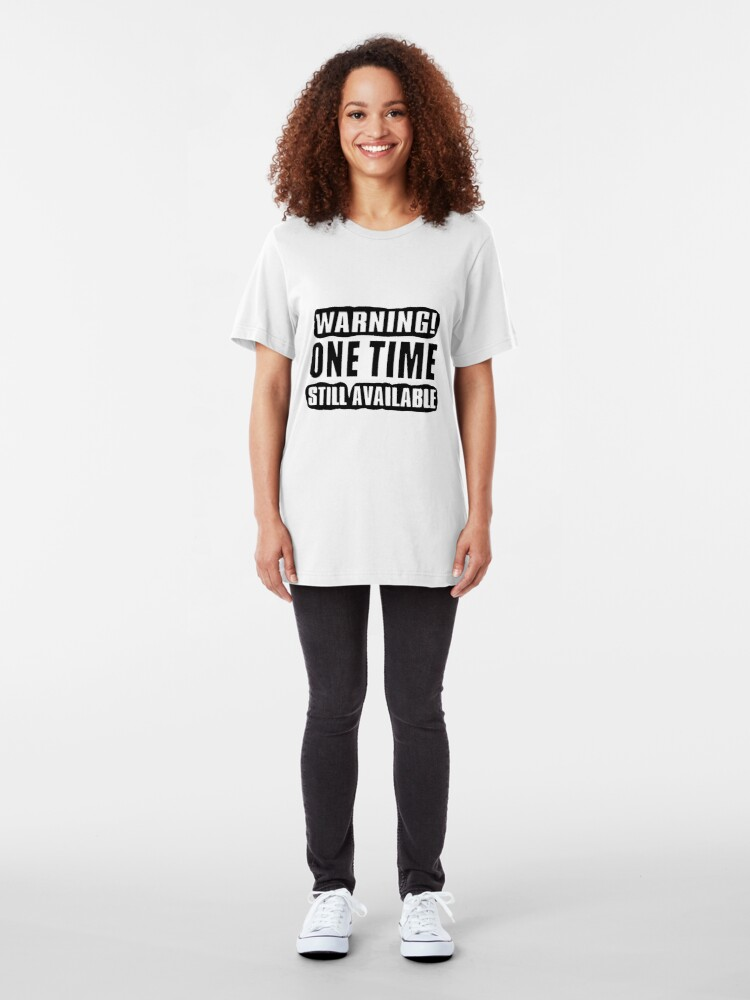 Alternate view of One Time! Slim Fit T-Shirt
