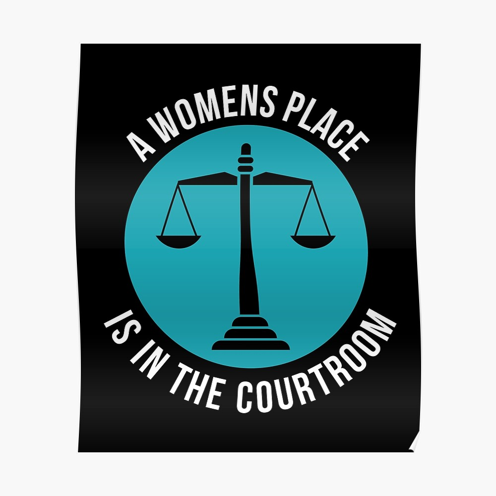 A Womans Place Is In The Courtroom Shirt Female Lawyer Gift Poster