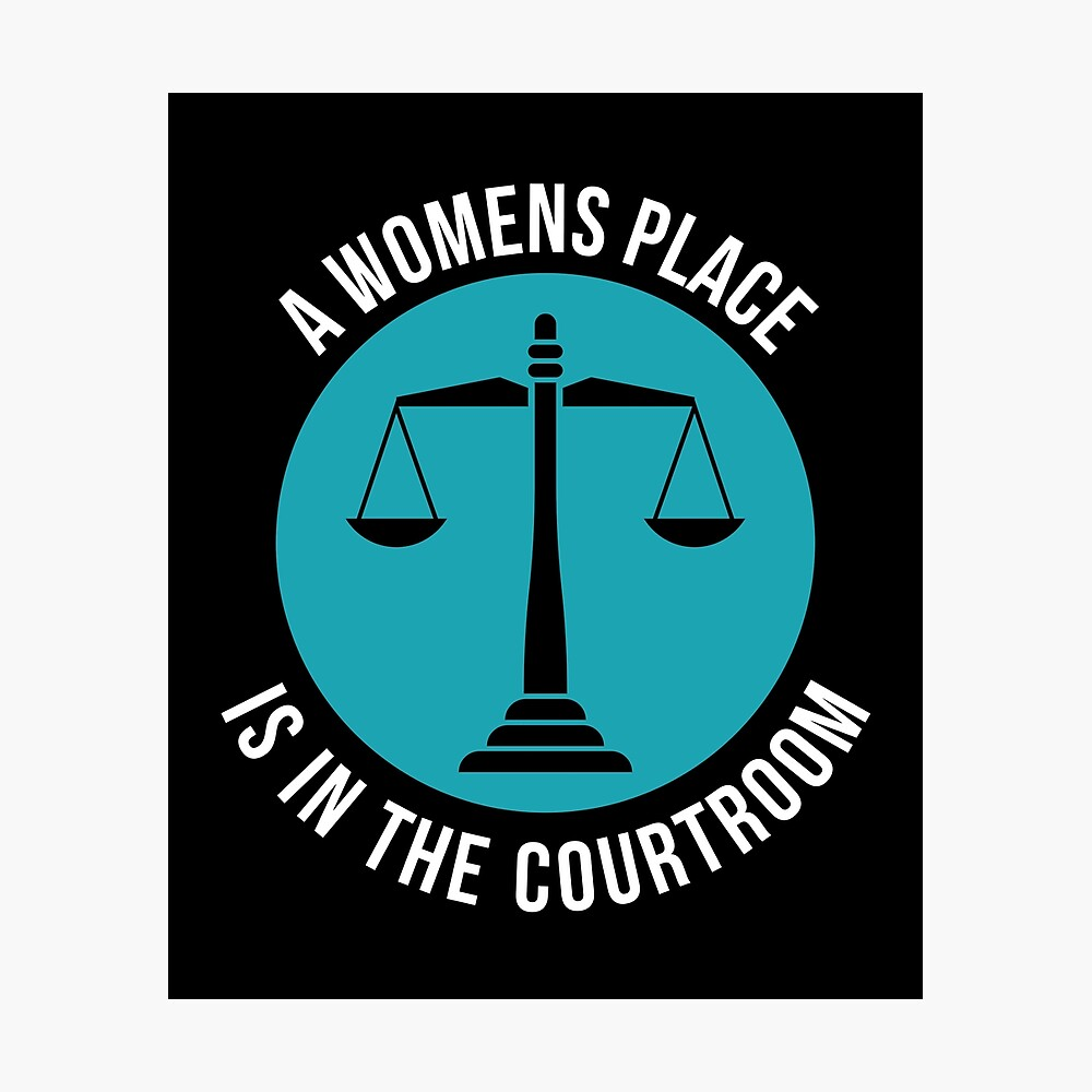 A Womans Place Is In The Courtroom Shirt Female Lawyer Gift Fotodruck