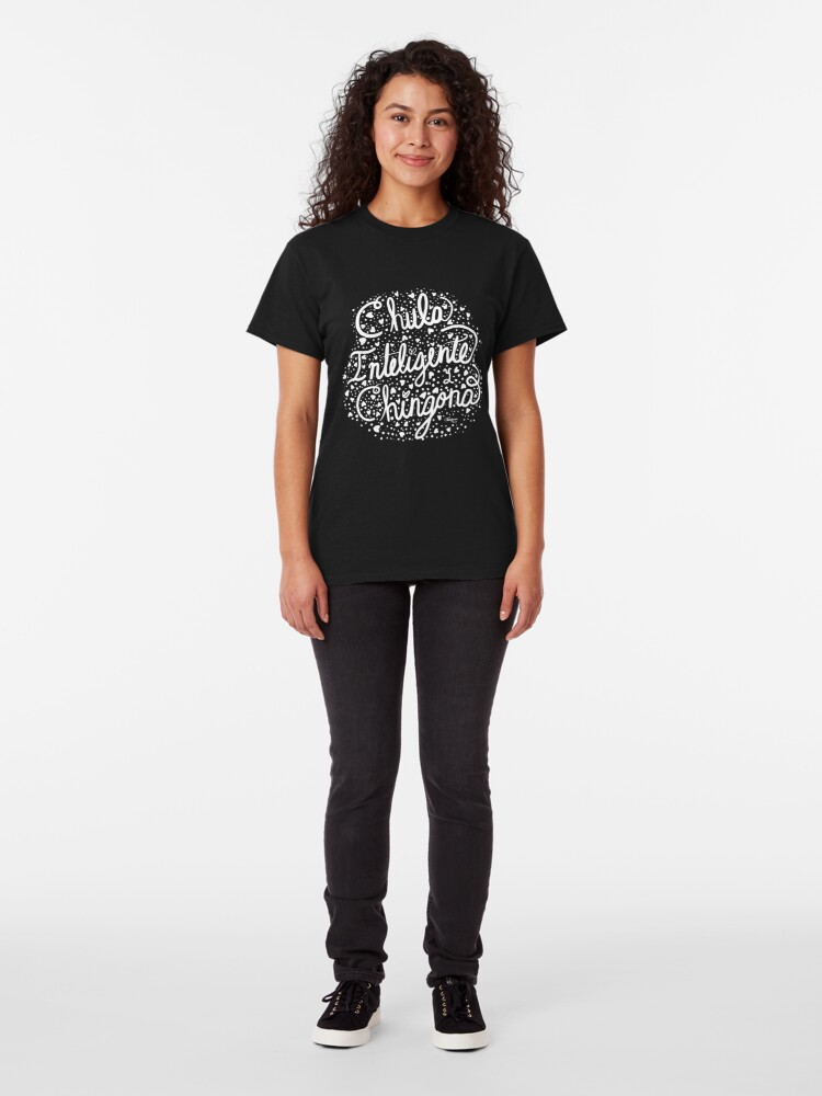 Alternate view of Chula Inteligente, y Chingona Classic T-Shirt