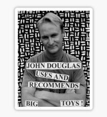 John Douglas Uses And Recommends Big Toys (shirty) Sticker