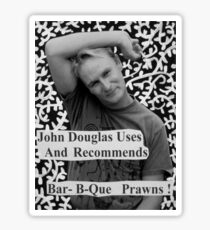 John Douglas Uses And Recommends Bar-B-Que Prawns (shirty) Sticker