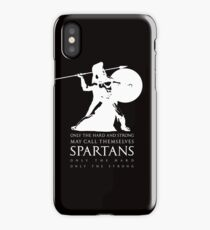 Only the hard and strong may call themselves Spartan. iPhone Case/Skin