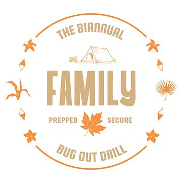 The Biannual Family Bug Out Drill by ockshirts