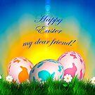Happy Easter My Dear Friend by hurmerinta