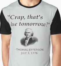 Funny Thomas Jefferson Independence Day USA History Graphic T-Shirt