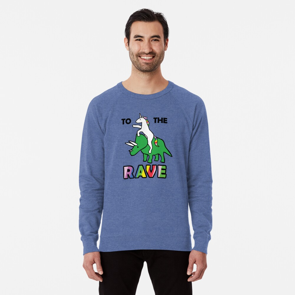 To The Rave! (Unicorn Riding Triceratops) Lightweight Sweatshirt