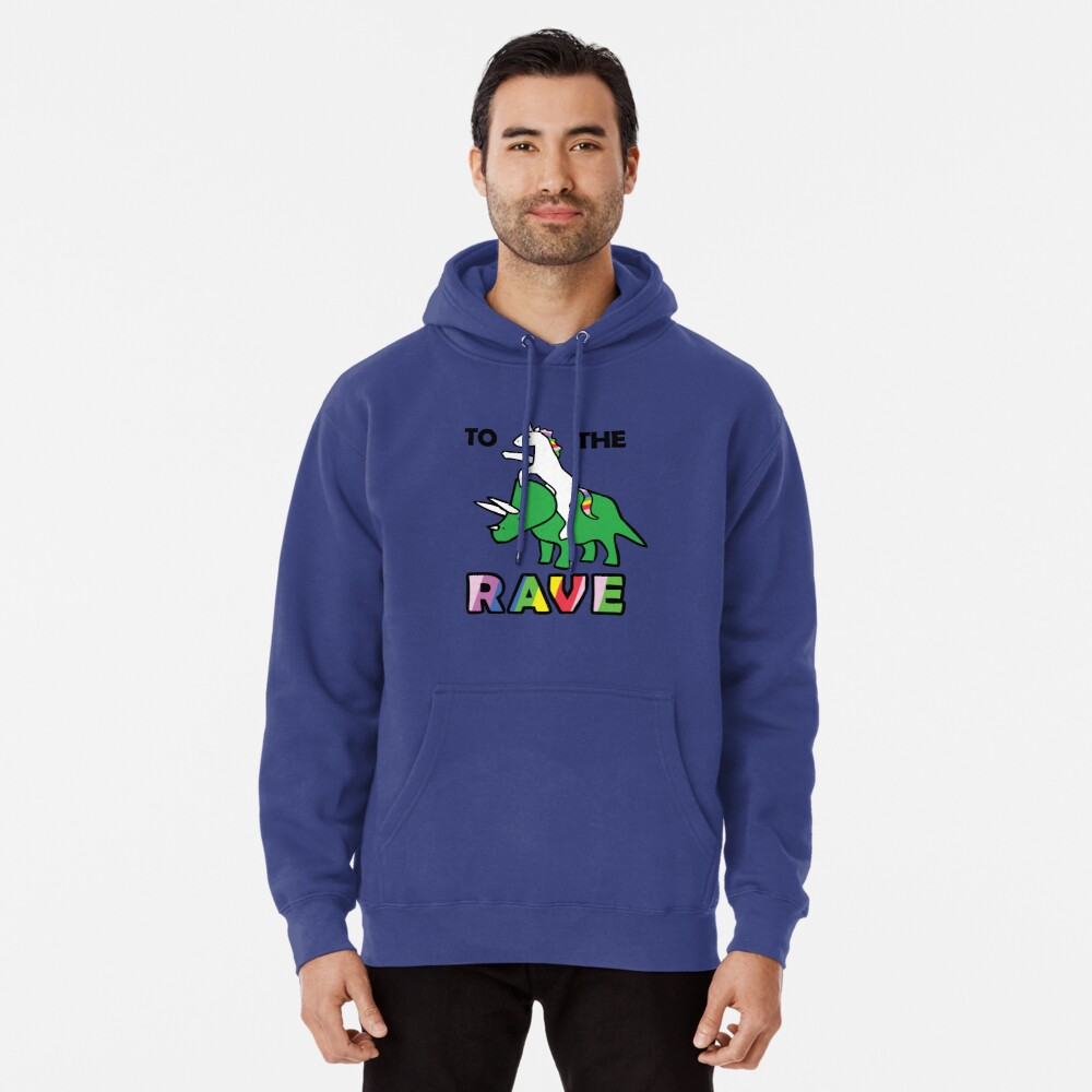 To The Rave! (Unicorn Riding Triceratops) Pullover Hoodie