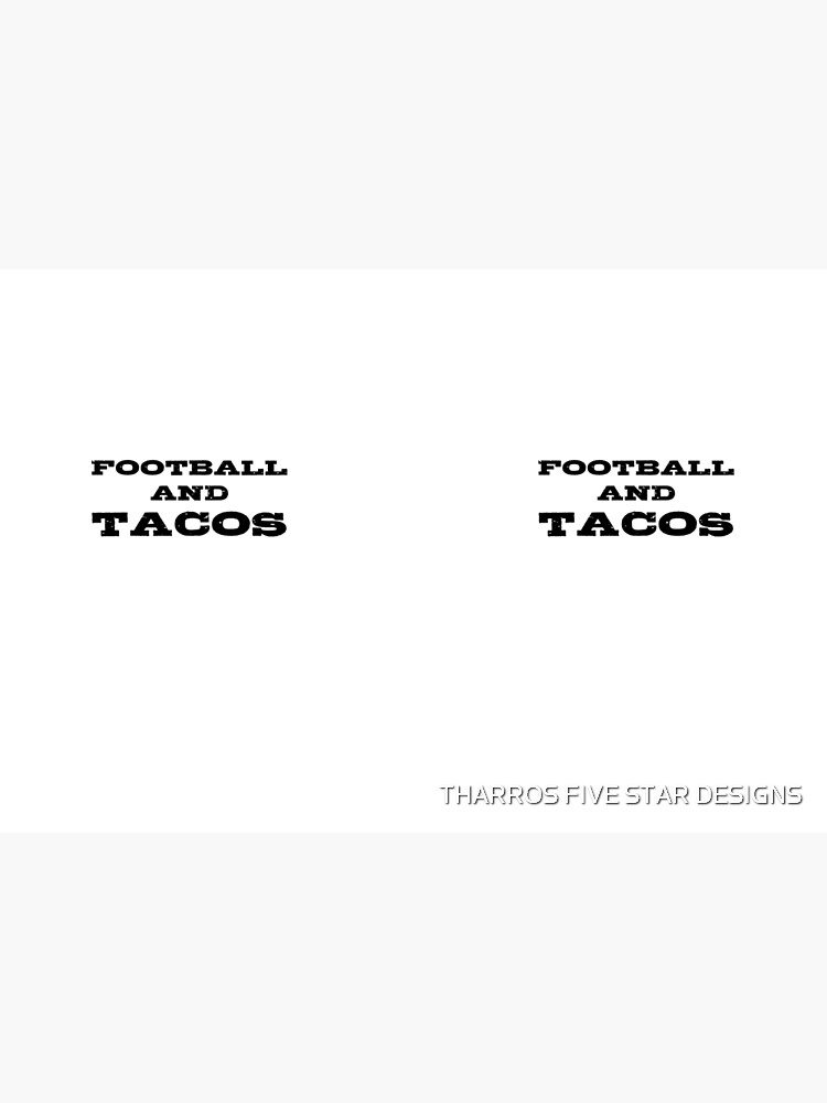 Football And Tacos Funny Game Night Fan Slogan Player Quote Gift For Men de kalamiotis13