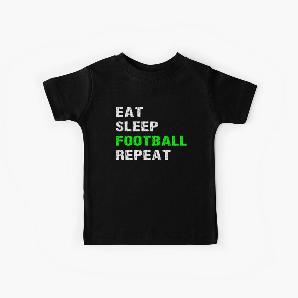 Eat Sleep Football Repeat Funny Player Phrase Coach Saying Fan Slogan Gift Camiseta para niños