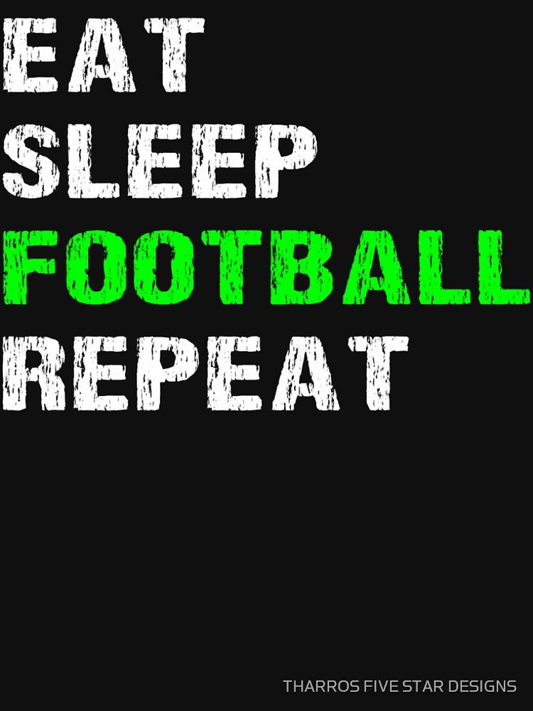Eat Sleep Football Repeat Funny Player Phrase Coach Saying Fan Slogan Gift de kalamiotis13