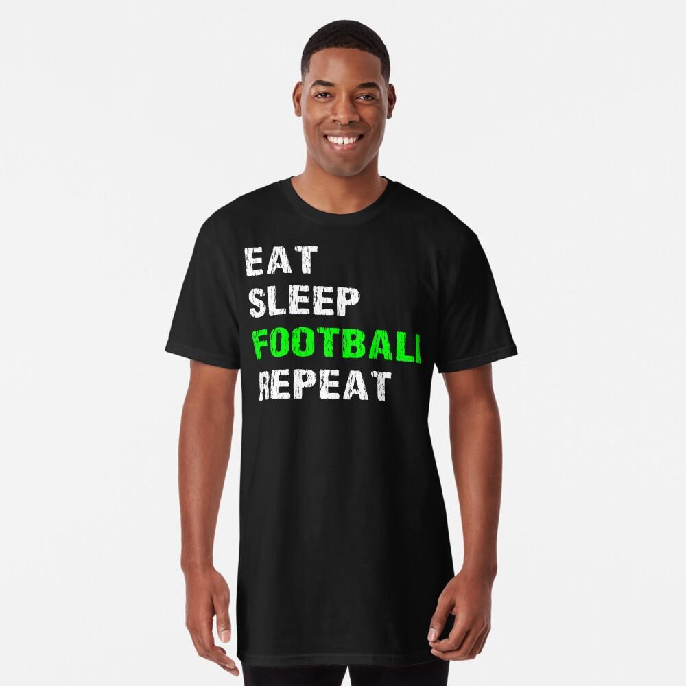 Eat Sleep Football Repeat Funny Player Phrase Coach Saying Fan Slogan Gift Camiseta larga