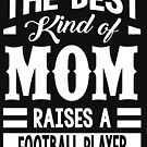 The best kind of mom raises a Football player by designhp