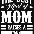 The best kind of mom raises a Model by designhp