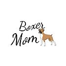 Boxer Mom by tribbledesign