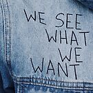 We See What We Want von Gino S