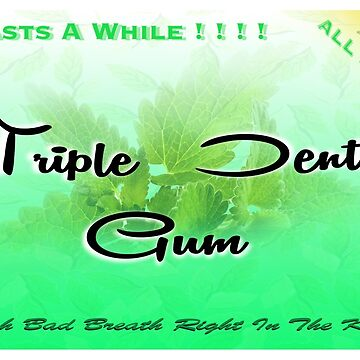 INSIDE OUT - TRIPLE DENT GUM by JamesBengel
