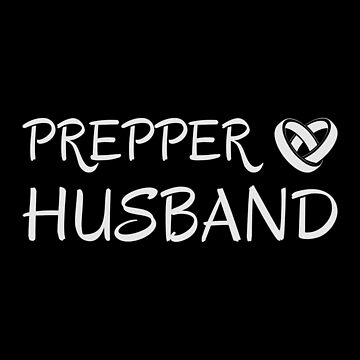 Prepper Husband by ockshirts