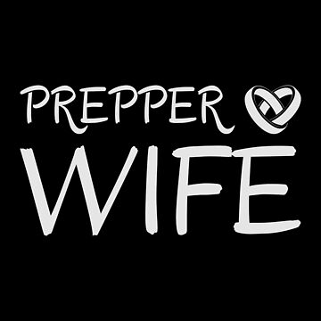 Prepper Wife by ockshirts