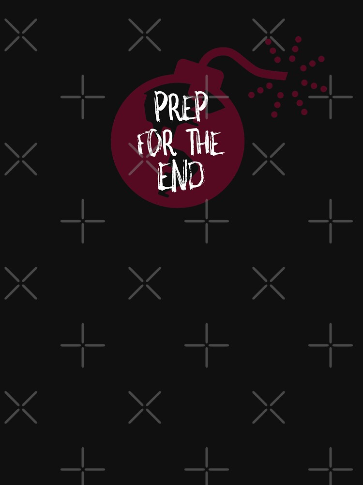 Prep For the End by ockshirts