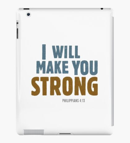 I will make you strong - Philippians 4:12-13 iPad Case/Skin
