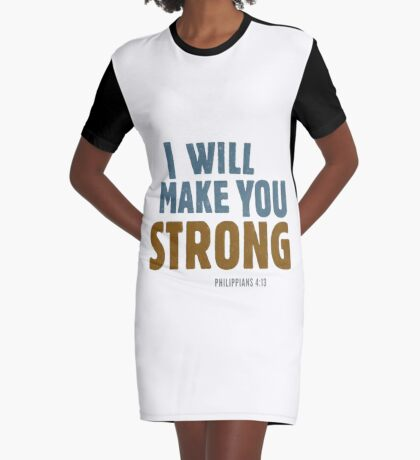 I will make you strong - Philippians 4:12-13 Graphic T-Shirt Dress