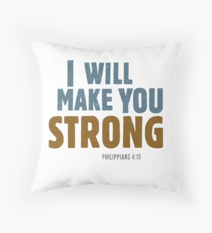 I will make you strong - Philippians 4:12-13 Floor Pillow