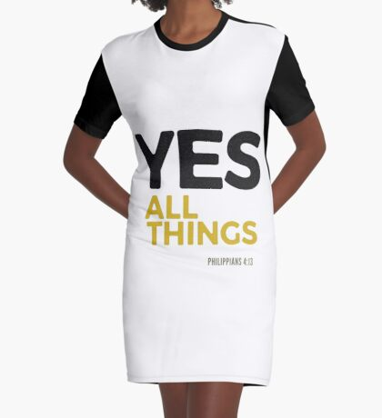 Yes, all things! - Philippians 4:12-13 Graphic T-Shirt Dress