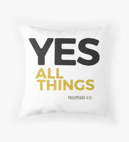 Yes, all things! - Philippians 4:12-13 Floor Pillow