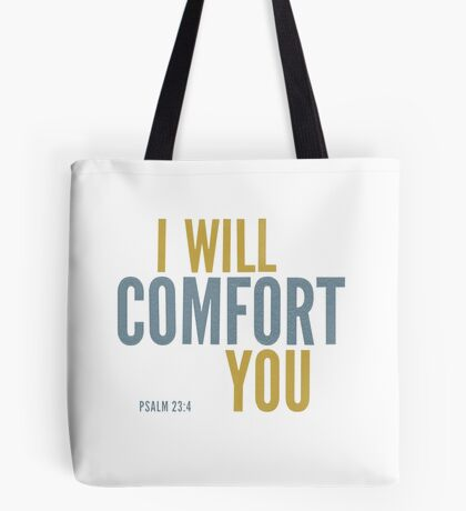 I will comfort you - Psalm 23 Tote Bag