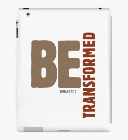 Be transformed - Romans 12:2 iPad Case/Skin