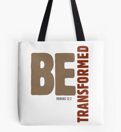 Be transformed - Romans 12:2 Tote Bag