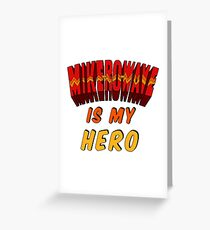 Mike-Ro-Wave Is My Hero Greeting Card