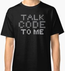 Talk code to me Classic T-Shirt