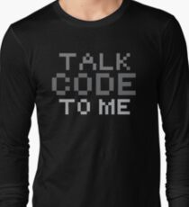 Talk code to me Long Sleeve T-Shirt