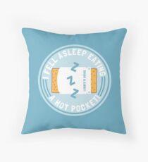 I Fell Asleep Eating A Hot Pocket Throw Pillow