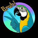 Bruh! Blue and Gold Macaw by Skye Elizabeth  Tranter
