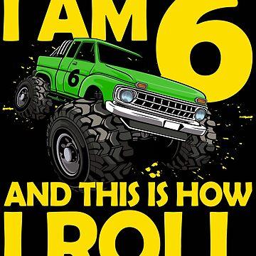 6. Geburtstag Geschenk 6 Jahre Monster Truck von leroygomez