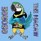George the Macaw by Skye Elizabeth  Tranter
