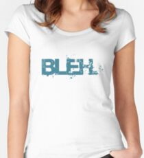 bleh. Women's Fitted Scoop T-Shirt
