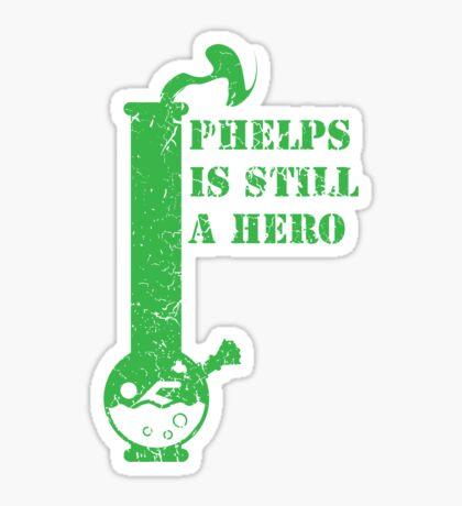 phelps is still a hero  Sticker