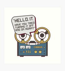 IT Crowd Inspired - Hello IT - Turn it Off and On Again - Tech Support Parody Art Print