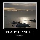 Ready or not..... by Karlientjie