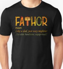 Fa-Thor Like Dad Just Way Mightier Hero  Unisex T-Shirt