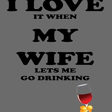 I Love My Wife Funny t shirt, iphone case & more by wordplayer73