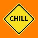 «Chill warning sign» de Chipchaman