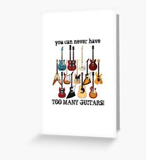 Too Many Guitars! Greeting Card